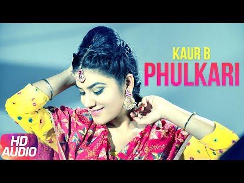 Phulkari (Full Audio Song) | Desi Robinhood | Kaur B | Latest Punjabi Audio Song 2017