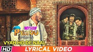 Vyah Oh De Naal | Lyrical | Myself Pendu | Preet Harpal | Habib | Jaspinder Cheema