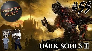 Dark Souls 3 Part 55 - One Boss, Many Phases - CharacterSelect