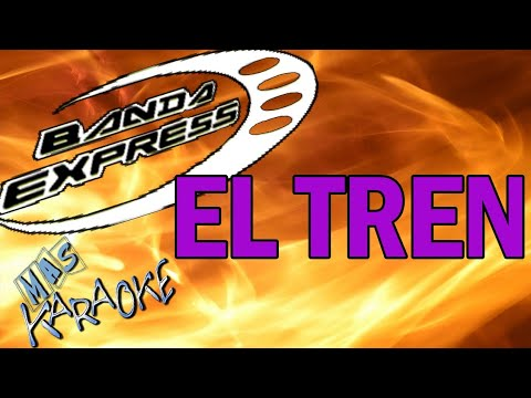 BANDA EXPRESS - EL TREN (KARAOKE)