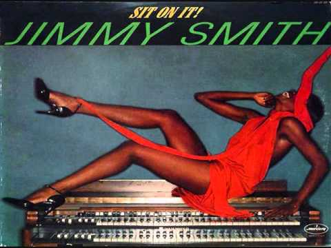 Jimmy Smith - Sit On It (Full Album)