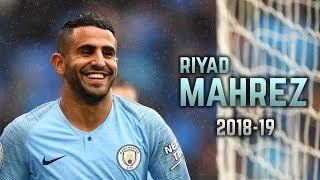 Riyad Mahrez 2018-19 | Dribbling Skills & Goals