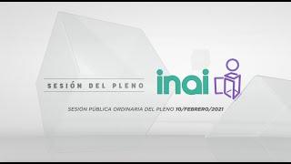 Sesión Virtual Ordinaria del Pleno del INAI Correspondiente al 10 de febrero de 2021