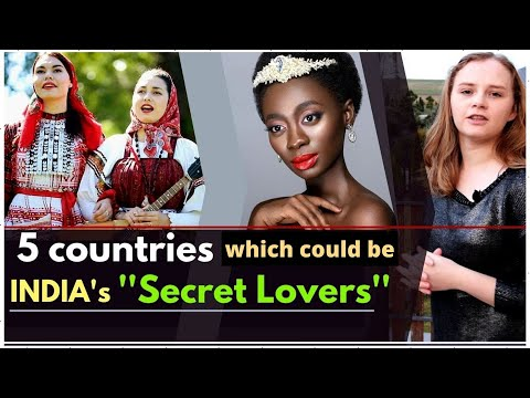 Five Countries Which Could Be India's ''Secret Lovers'' | Karolina Goswami
