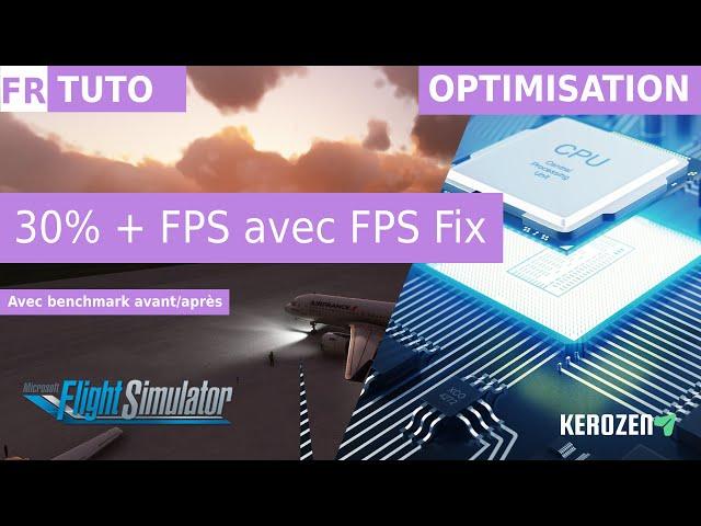 BOOSTEZ VOS FPS SUR FS2020 | +30% grâce à FPS Fix