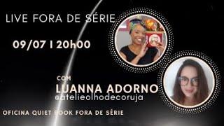 Live Fora de Série com Luanna Adorno