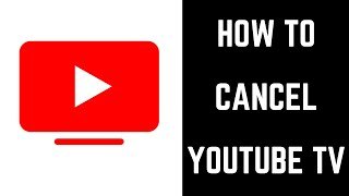 How to Cancel YouṪube TV