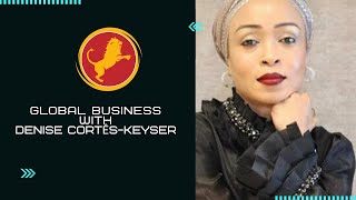 Global Business with Denise Cortes-Keyser ( Doing Business in Mozambique) | Dr. Neva