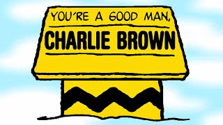 [TRAILER] You're A Good Man, Charlie Brown!