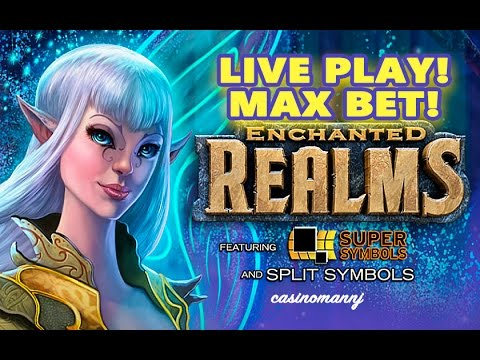 ENCHANTED REALMS Slot - MAX BET! - Live Play! - Slot Machine Bonus