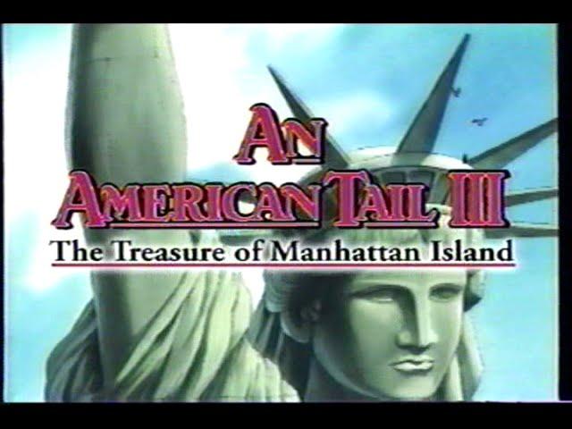 An American Tail III - The Treasure of Manhattan Island (1998) Trailer (VHS Capture)