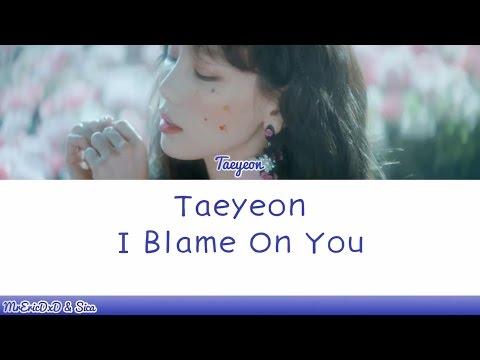 Free Download Taeyeon (태연): I Blame On You Lyrics Mp3 dan Mp4