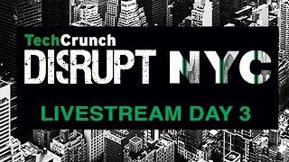 Disrupt NY 2017: Day 3 live stream