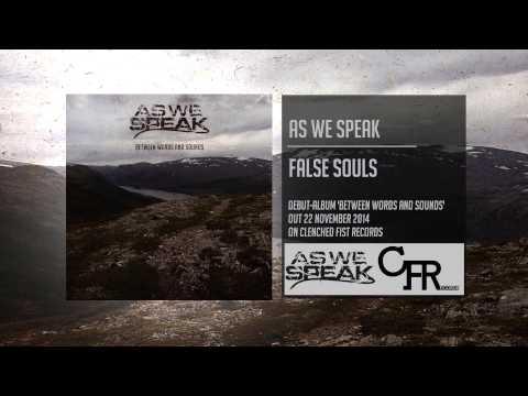 As We Speak - False Souls