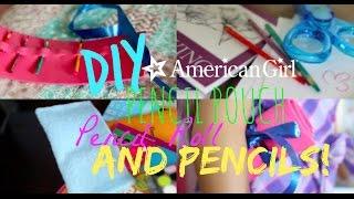 DIY Pencil Pouch, Roll+ Pencils! For AG Dolls!