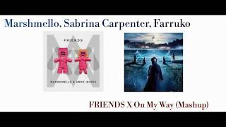 Marshmello, Sabrina Carpenter, Farruko - FRIENDS X On My Way (Mashup)