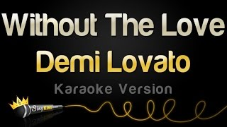 Baixar - Demi Lovato Without The Love Karaoke Version Grátis