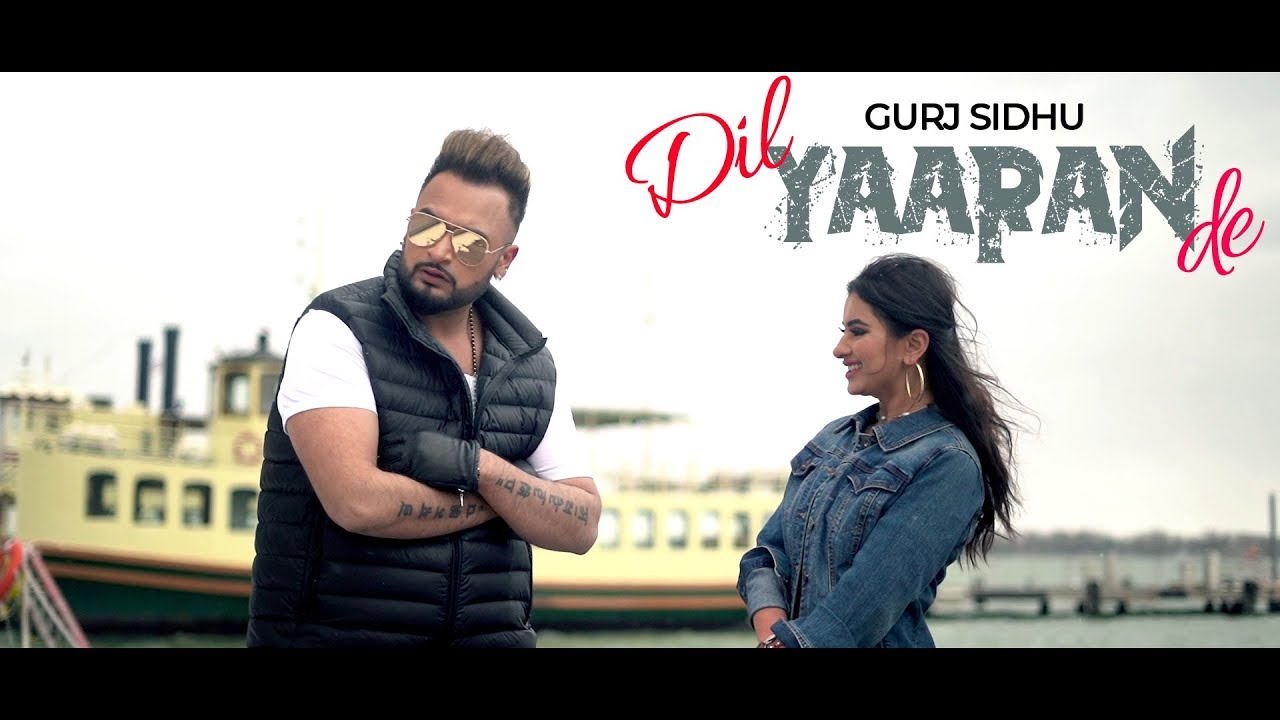 DIL YAARAN DE - OFFICIAL VIDEO - GURJ SIDHU (2018) #1
