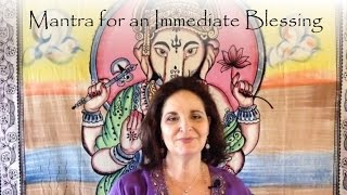Ganesha Mantra for an Immediate Blessing