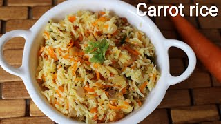 Lunch box recipe -  Carrot rice - Variety rice - Rice recipes for lunch box - Quick rice recipe