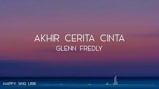 Glenn Fredly - Akhir Cerita Cinta (Lirik) #RIPGlennFredly