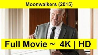 Moonwalkers Full Length'MOVIE 2015
