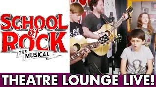 #TheatreLoungeLIVE: School Of Rock - The Musical