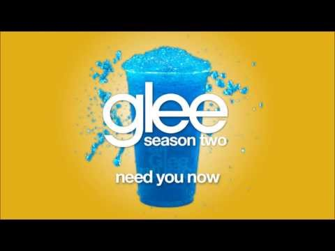Need You Now | Glee [HD FULL STUDIO]