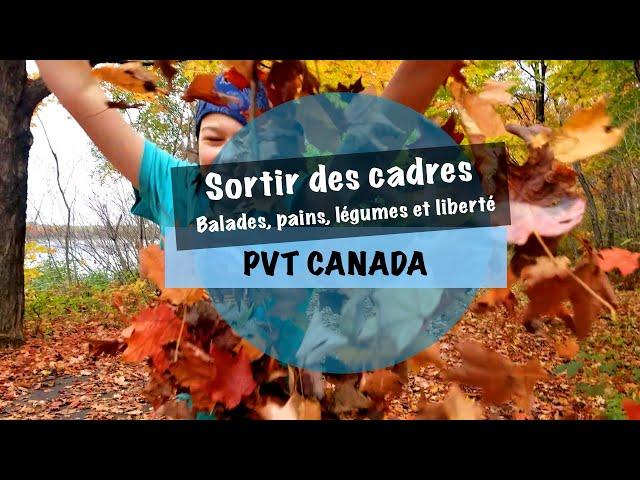 #11 - Sortir des cadres ! Balades, pains, légumes et liberté !
