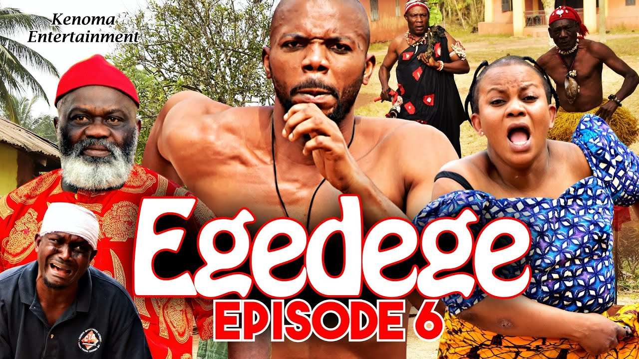 Download EGEDEGE - Episode 6 [HD] Starring Oma Nnadi, Sambasa Nzeribe, Chinenye Nnebe, Nina Iruku and more.