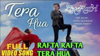Atif Aslam : Tera Hua Full Video Song | Loveratri | RAFTA RAFTA Se Tera Hua  #music dhamaka