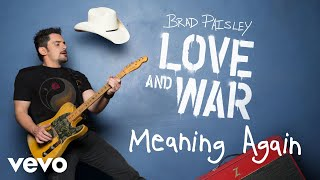 Brad Paisley - Meaning Again (Audio) YouTube Videos