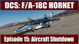 DCS: F/A-18C Hornet – Episode 15: Aircraft Shutdown