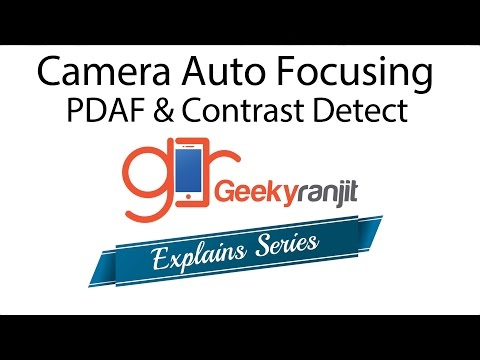 GeekyRanjit Explains - Auto Focus Systems PDAF & Contrast Detect