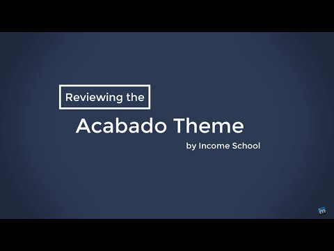 Acabado Theme Review (by Income School) And Initial Thoughts