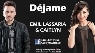 Emil Lassaria & Caitlyn   Dejame