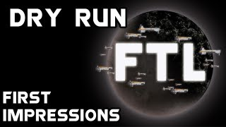 Dry Run: FTL: Faster Than Light - First Impressions