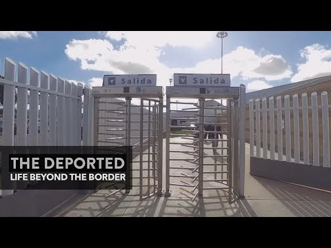 The Deported: Life Beyond the Border