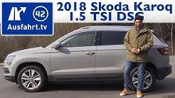 2018 Skoda Karoq 1.5 TSI DSG - Kaufberatung, Test, Review