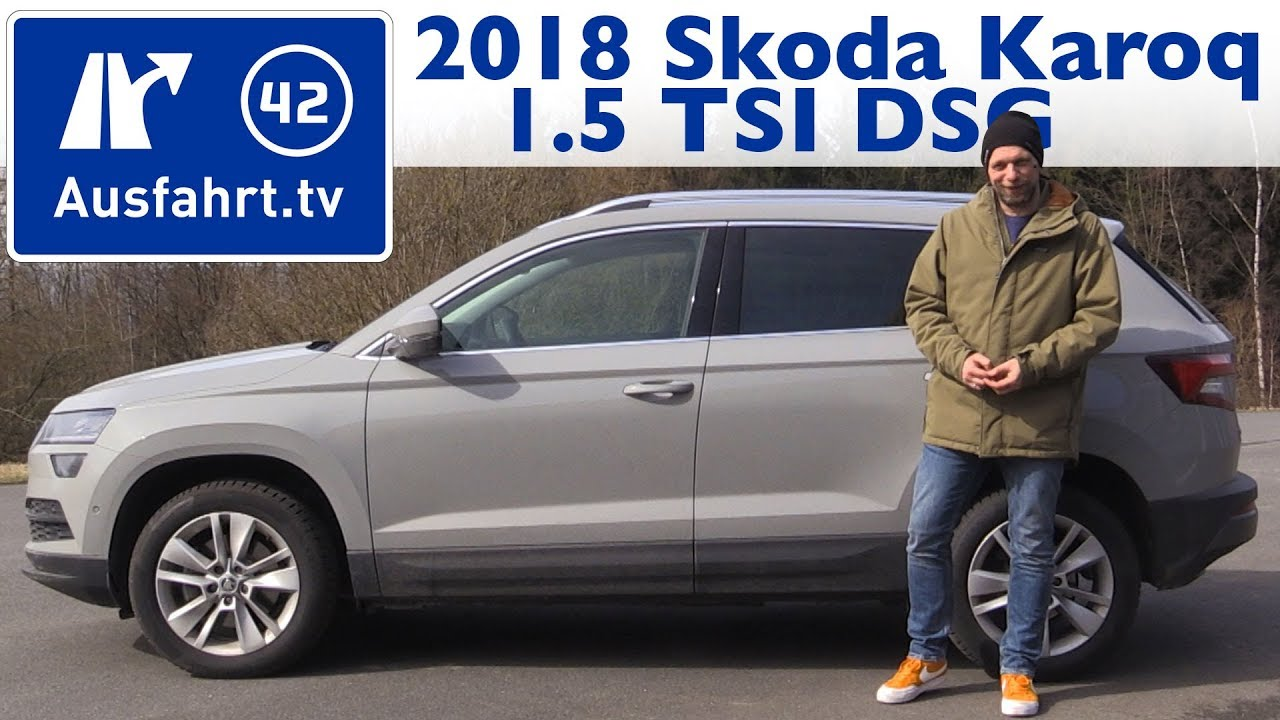 2018 skoda karoq 1 5 tsi dsg kaufberatung test review youtube