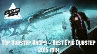 Top Dubstep Drops - Best Epic Dubstep (2015 mix)