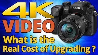 4K Video, What is the real cost of upgrading your video camera and computer