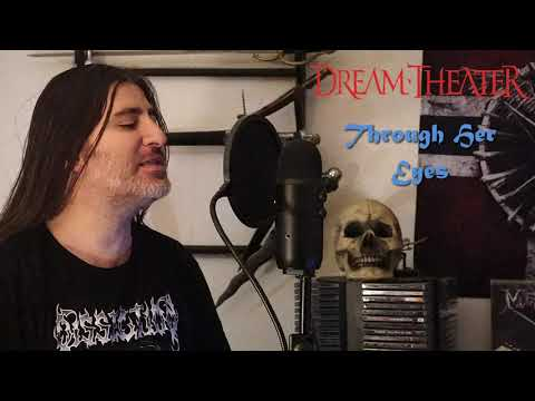 """Dream Theater """" Through Her Eyes """" ( vocal cover )"""