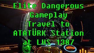 Elite Dangerous-Travel to Ataturk Station at LHS 1387