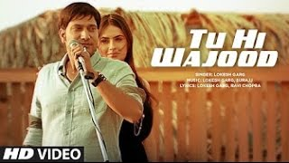 Tu Hi Wajood Mera |  Lokesh Garg - Aman Hundal | Full Video Song