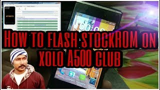 How to flash stock ROM on xolo A500 club .How to unbrick xolo A500 club..