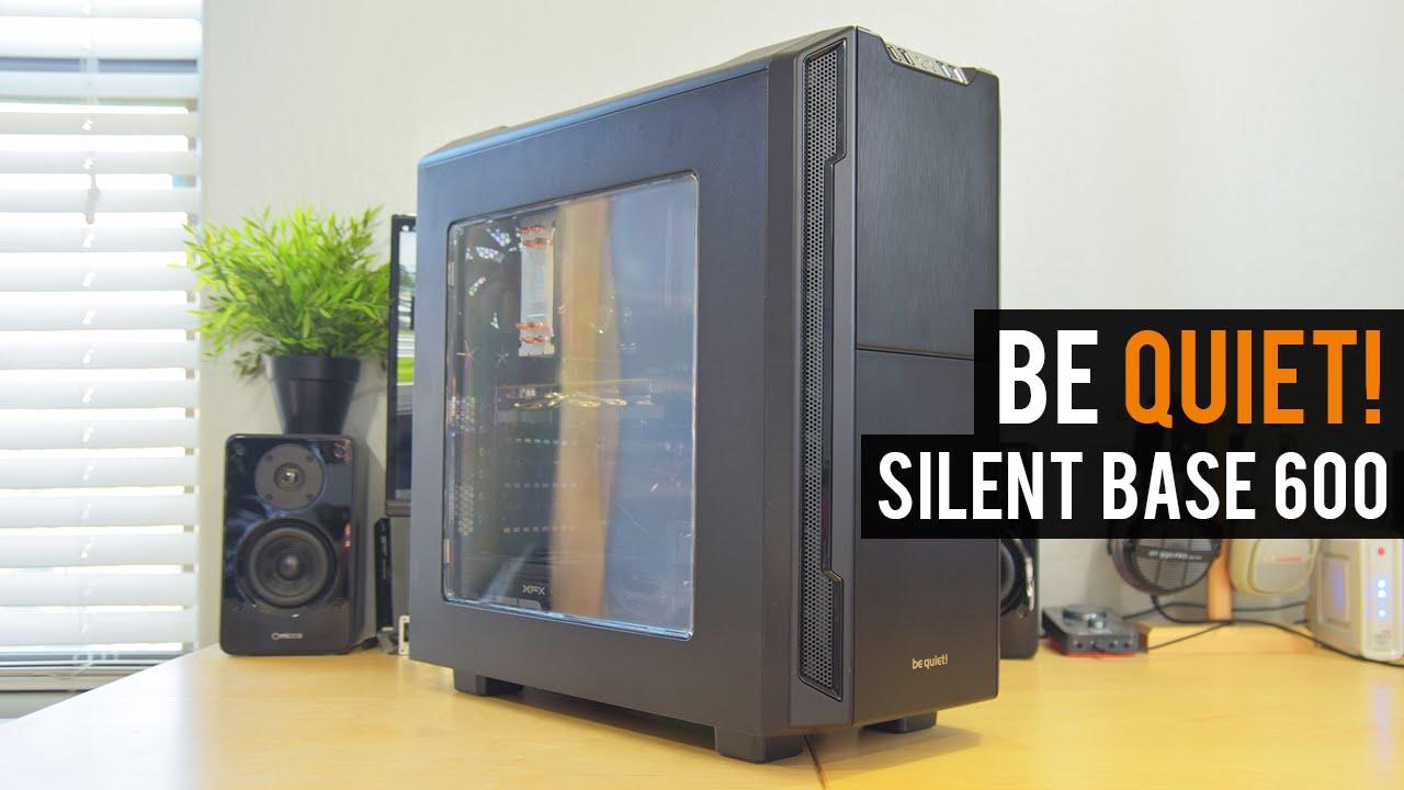 BEST SILENT PC CASE? | be quiet! Silent Base 600 Review ...