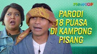 Download Parodi 18 Puasa di Kampong Pisang | MeleTOP | Bell Ngasri, Dottie
