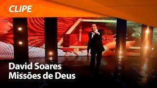 David Soares - Missões de Deus - Clipe Oficial