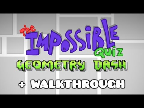 THE IMPOSSIBLE QUIZ IN GEOMETRY DASH [Walkthrough + Explanation]